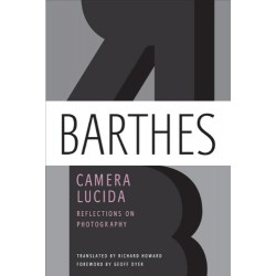 Barthes Roland - Camera Lucida - Reflections On Photography