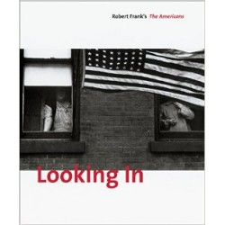 Robert Frank' The Americans Looking In (Expanded Edition)