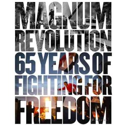 Magnum Revolution 65 Years Of Fighting For Freedom