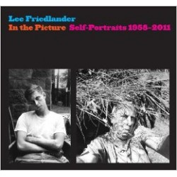 Lee Friedlander In the Picture Self-Portraits 1958-2011