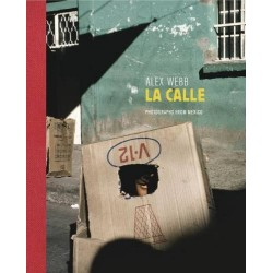 Alex Webb :LA CALLE:Photography From Mexico