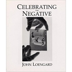 Celebrating The Negative John Loengard