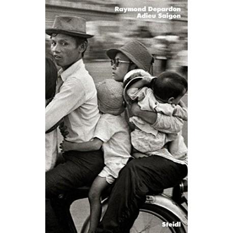 Raymond Depardon: Adieu Saigon