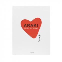 NOBUYOSHI ARAKI : CRAZY OLD MAN A