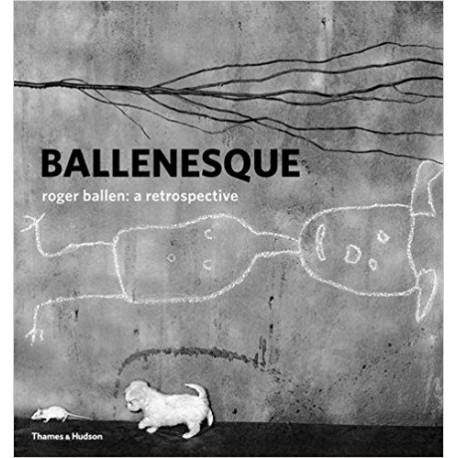 Ballenesque, Roger Ballen: A Retrospective (signed)
