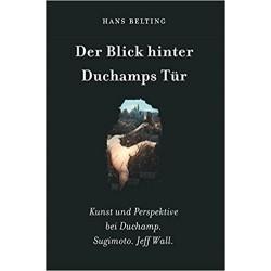 Looking Through Duchamp's Door Hans Belting