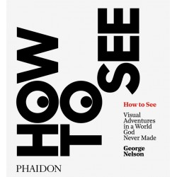 How To See George Nelson (Phaidon)