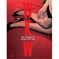 WKW: The Cinema of Wong Kar Wai (王家衛)