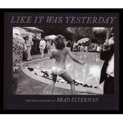 Like It Was Yesterday Brad Elterman
