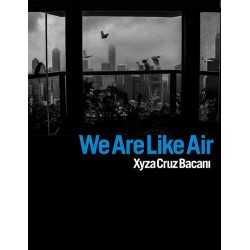 "Xyza Cruz Bacani""We Are Like Air"""