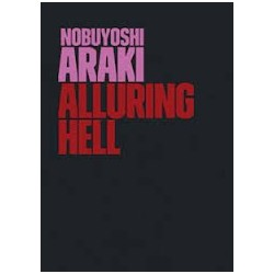 Alluring Hell - Nobuyoshi Araki