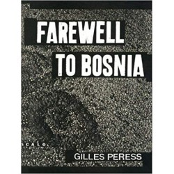 Gilles Peress Farewell To Bosnia
