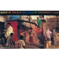 River Of Colour - The India Of Raghubir Singh
