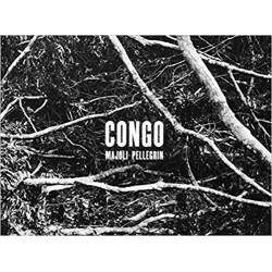 Paolo Pellegrin & Alex Majoli: Congo Bilingual Edition