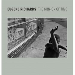 eugene richards : The run-on of time