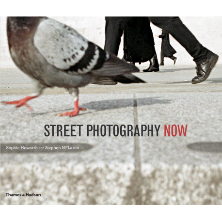 Street Photography Now -- Sophie Howarth And Stephen McLaren