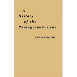 A History Of The Photographic Lens --- Rudolf Kingslake